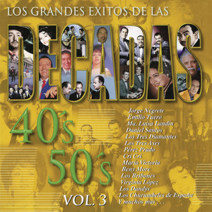 Los Grandes Éxitos de las Décadas 40's - 50's, Vol. 3