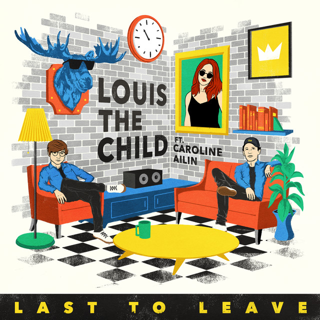 Last To Leave (feat. Caroline Ailin)