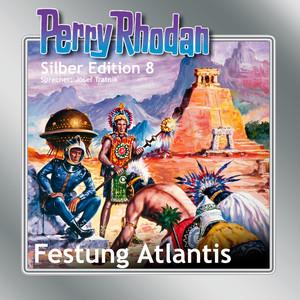 Festung Atlantis - Perry Rhodan - Silber Edition 8