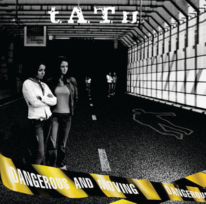 Dangerous and Moving - Tatu