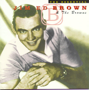The Essential Jim Ed Brown And The Browns album