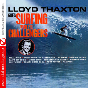 Lloyd Thaxton Goes Surfing With The Challengers (Remastered) album