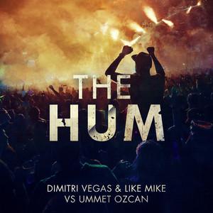 The Hum (Dimitri Vegas & Like Mike Vs. Ummet Ozcan) Albümü