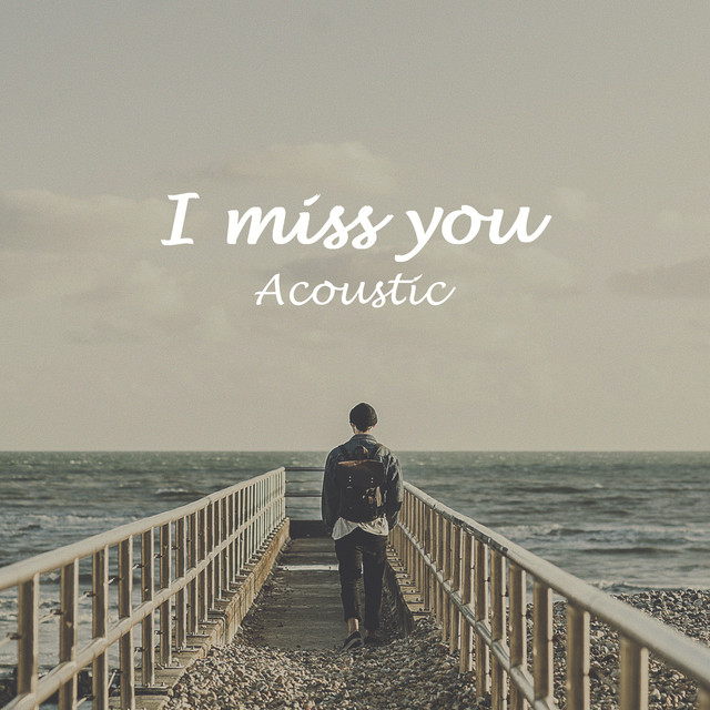 I Miss You (Acoustic)
