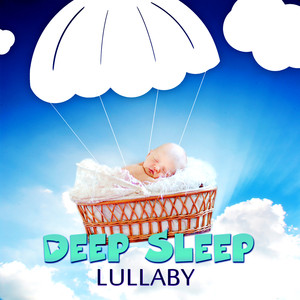Deep Sleep Lullaby – Sleep Songs, Deep Relaxation Music with Sounds of Nature, Serenity Spa, Calming Sea Sounds, Singing Birds, Rainforest Albumcover