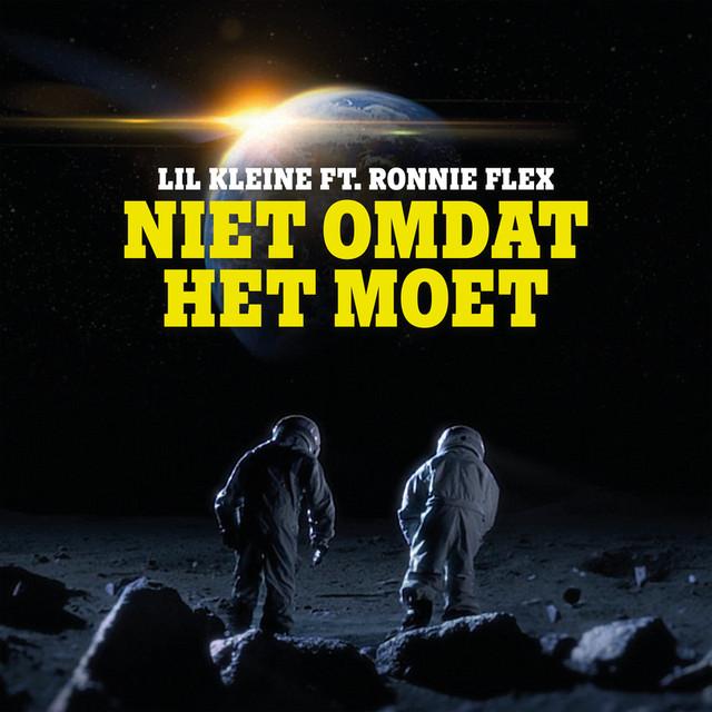 Lil' Kleine Ft. Ronnie Flex - Niet Omdat Het Moet