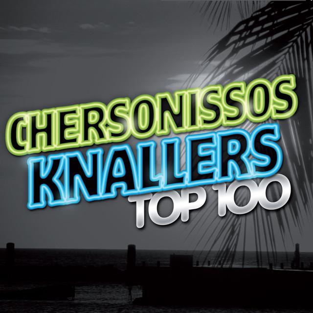 Chersonissos Knallers Top 100