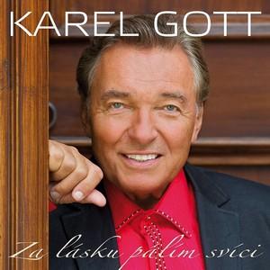 Karel Gott - Za lásku pálím svíci