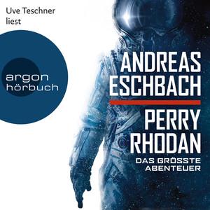 Perry Rhodan - Das größte Abenteuer (Ungekürzte Lesung) Audiobook