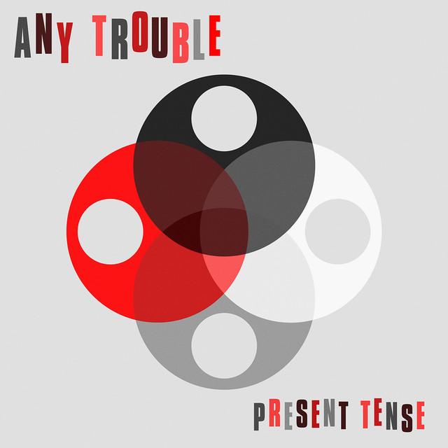 Any Trouble Present Tense album cover