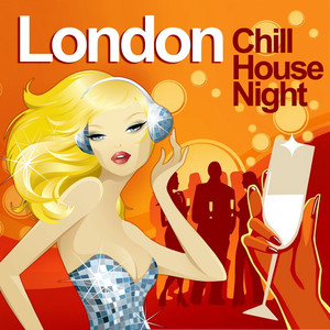 London Chill House Night (Chilled Grooves Deluxe Selection) Albumcover