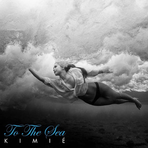 To the Sea - Kimie