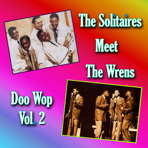 The Solitaires Meet the Wrens Doo Wop, Vol. 2 album