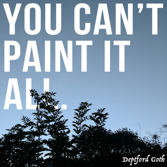 You Can't Paint It All