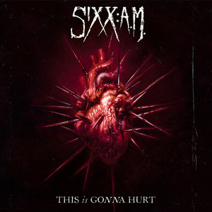 Sixx:A.M. This Is Gonna Hurt cover