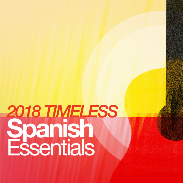 2018 Timeless Spanish Essentials By Acoustic Guitar Songs On Spotify
