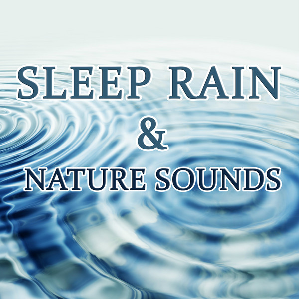 Sleep Rain & Nature Sounds Albumcover