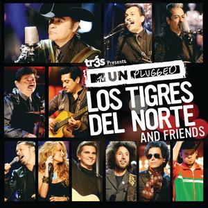 Tr3s Presents MTV Unplugged Los Tigres Del Norte And Friends - Tigres Del Norte