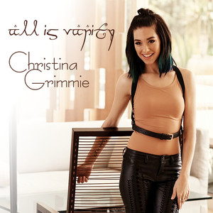 All Is Vanity - Christina Grimmie