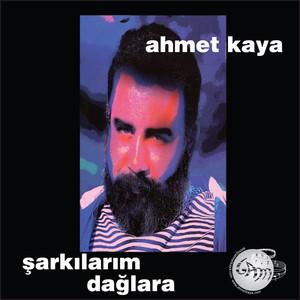 Şarkılarım Dağlara - Ahmet Kaya