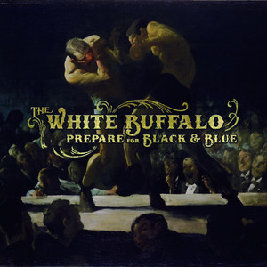 Prepare for Black and Blue - EP - The White Buffalo