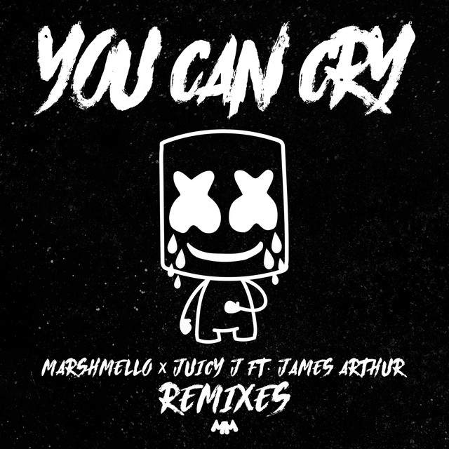 Juicy J, James Arthur, Marshmello You Can Cry (Remixes) album cover