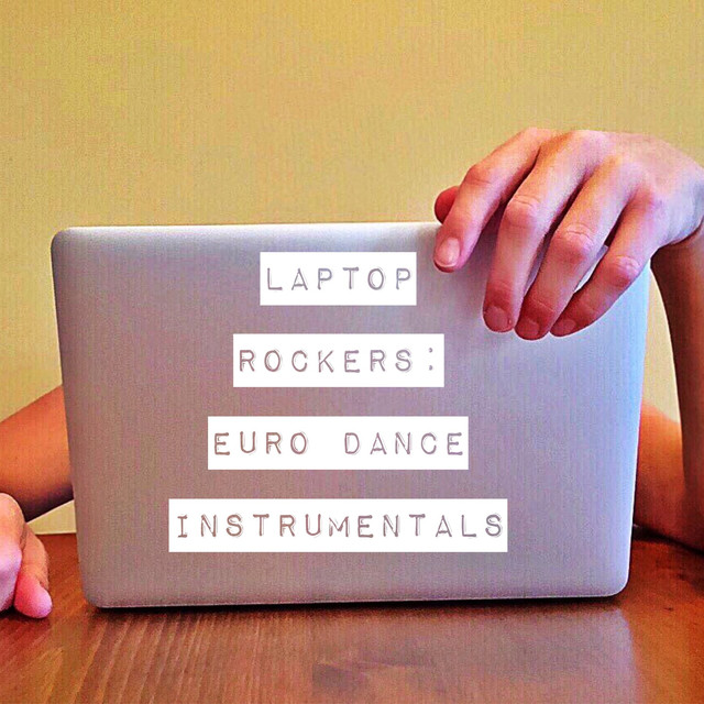 Laptop Rockers: Euro Dance Instrumentals