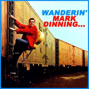 Wanderin' Mark Dinning... album
