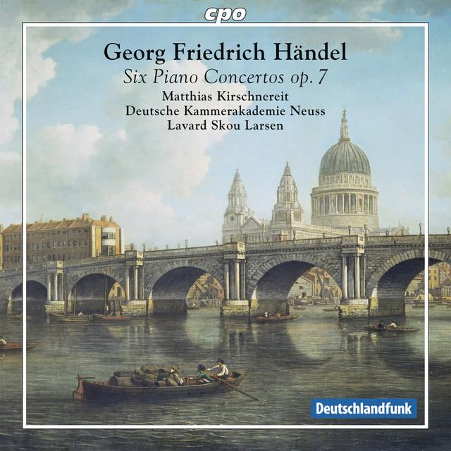 Handel: 6 Piano Concertos, Op. 7