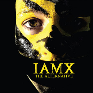 The Alternative - IAMX