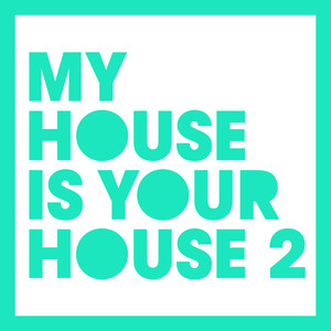 My House is Your House 2 album