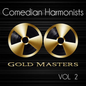 Gold Masters: Comedian Harmonists, Vol. 2 album