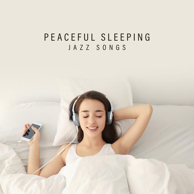 Peaceful Sleeping Jazz Songs: 15 Instrumental Soft Melodies
