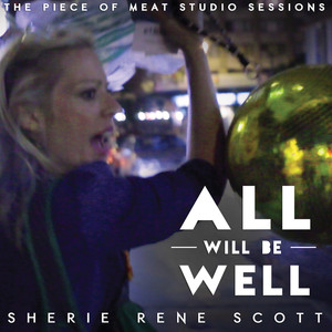 The Piece of Meat Studio Sessions: All Will Be Well