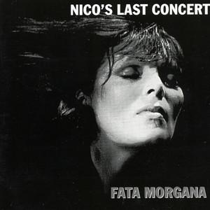 "Nico's Last Concert ""Fata Morgana"" album"
