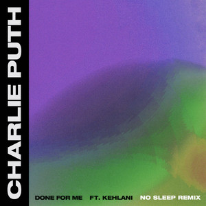 Done For Me (feat. Kehlani) [No Sleep Remix] Albümü
