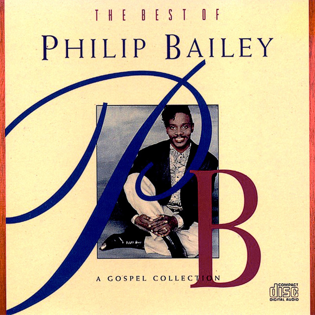 The Best of Philip Bailey - A Gospel Collection