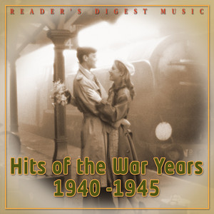 Hits of the War Years - 1940 -1945
