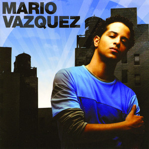 Mario Vazquez - Mario Vazquez