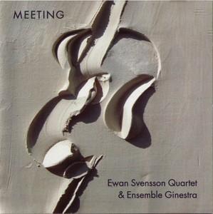 Ewan Svensson Quartet & Ensemble Ginestra
