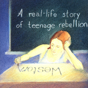 A Real-Life Story Teenage Rebellion album