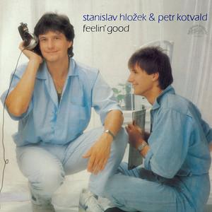 Stanislav Hložek - Feelin' good