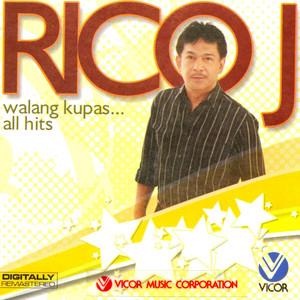Rico j walang kupas all hits - Rico J Puno