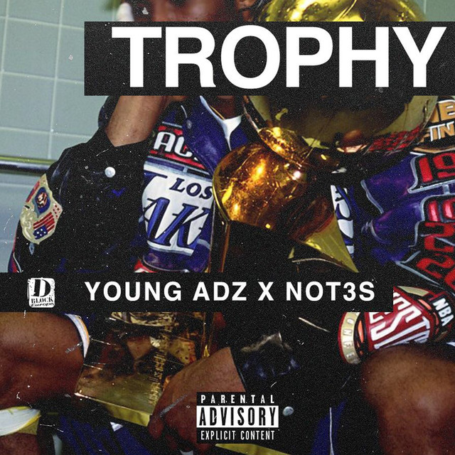 Trophy (feat. young adz & not3s)