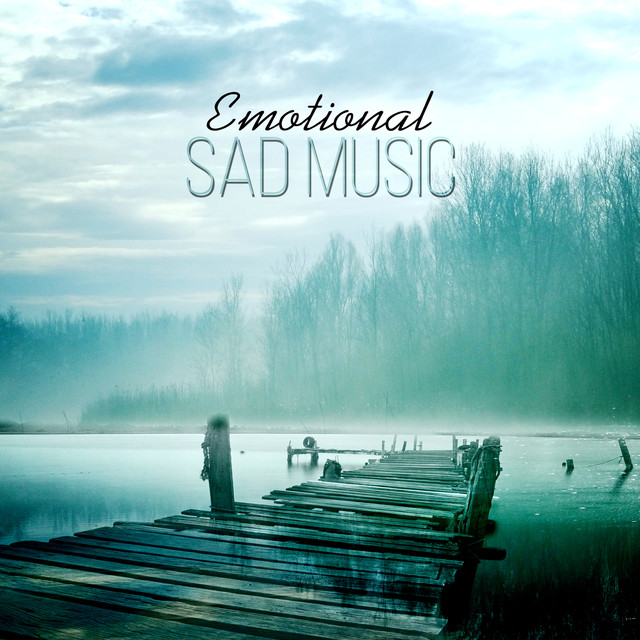 Emotional Sad Music – Instrumental Sad Songs, Romantic Background