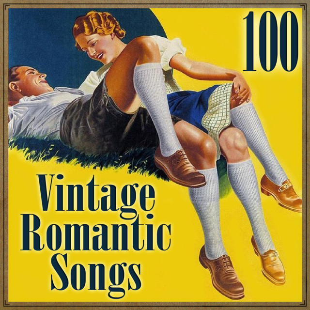 100 Vintage Romantic Songs by Various Artists on Spotify