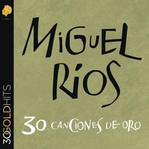 Miguel Rios 30 Canciones De Oro
