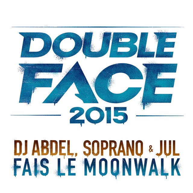 Fais le Moonwalk (Double Face 2015)