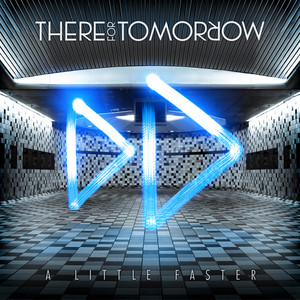 A Little Faster - There For Tomorrow
