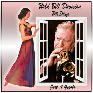 Just a Gigolo : Wild Bill Davision With Strings